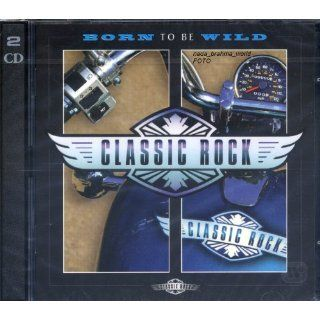 Classic Rock. Born to be Wild. 2 CD Set (Total Running Time 10210