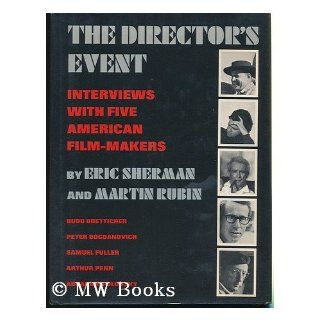 The Directors Event; Interviews with Five American Film Makers Budd