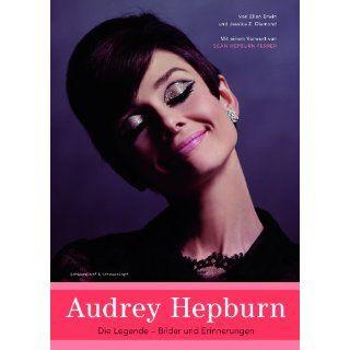 Audrey Hepburn Melancholie und Grazie. Erinnerungen eines Sohnes
