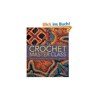 Crochet Master Class Lessons and Projects from Todays Top Crocheters