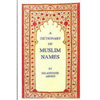Dictionary of Muslim Names: Salahuddin Ahmed: Englische