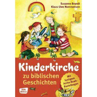 Kinderkirche zu biblischen Geschichten: Bausteine und Materialien für