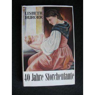 40 Jahre Storchentante: Lisbeth Burger: Bücher