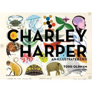 Charley Harper: An Illustrated Life: Todd Oldham: Englische