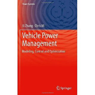 Vehicle Power Management Modeling, Control and Optimization (Power