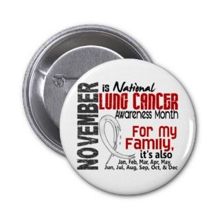 Lung Cancer Awareness Month For My Family Pin