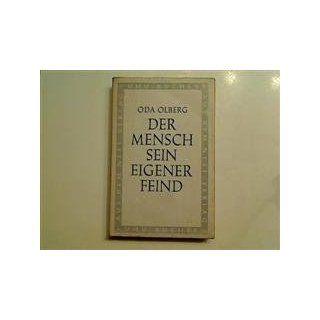 Der Mensch sein eigener Feind Oda Olberg Bücher