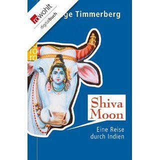 Shiva Moon Eine Reise durch Indien eBook Helge Timmerberg
