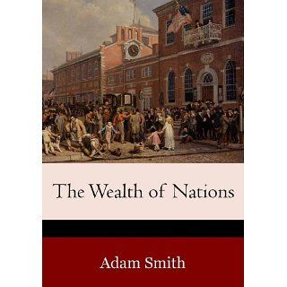 The Wealth of Nations (Illustrated) eBook Adam Smith