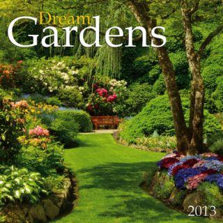 Dream Gardens   2013 Calendar Calendars
