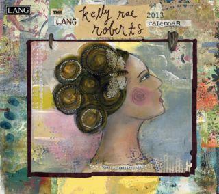 Kelly Rae Roberts   2013 Wall Calendar Calendars
