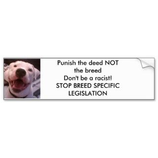 PUNISH THE DEED NOT THE BREED BUMP  Customized Bumper Stickers