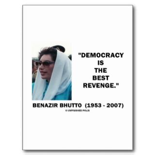 Benazir Bhutto Democracy Is The Best Revenge Post Cards
