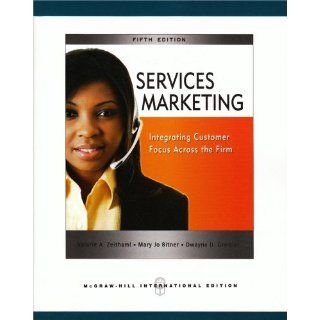 Services Marketing Valerie A. Zeithaml, Mary Jo Bitner