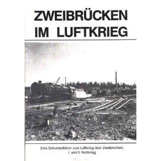 ZWEIBRÜCKEN IM LUFTKRIEG Helmut Lauer Bücher