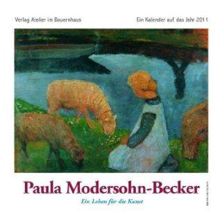 Paula Modersohn Becker 201. Ein Leben für die Kunst