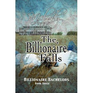 The Billionaire Falls (Billionaire Bachelors   Book Three) [Kindle