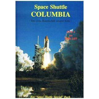 Space Shuttle COLUMBIA   Das erste Raumschiff unserer Erde