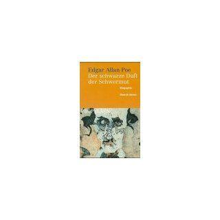 Edgar Allan Poe. Der schwarze Duft der Schwermut. Biographie