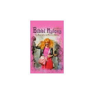 Bibbi Nylong Die intime Biographie von Barbara Nylong