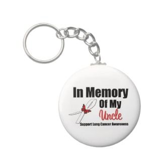 Lung Cancer In Memory of My Uncle Keychains