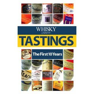 Whisky Magazine Tastings The First 10 Years Whiskey