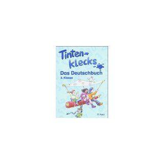 Tintenklecks   Das Deutschbuch 3. Klasse Erika Altenburg