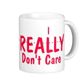 Really Dont Care Coffee Mug