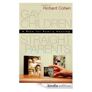 Gay Children, Straight Parents: A Plan for Family Healing eBook