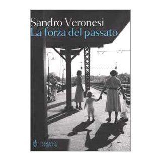 La forza del passato Sandro Veronesi Englische Bücher