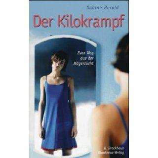 Der Kilokrampf: Sabine Herold: Bücher