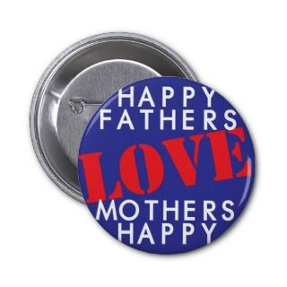 Happy Fathers Love Mothers Happy Pins