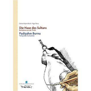 Die Nase des Sultans: Karrikaturen aus der Türkei: Sabine