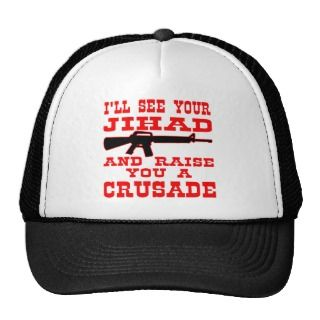 ll See Your Jihad And Raise You A Crusade Hat
