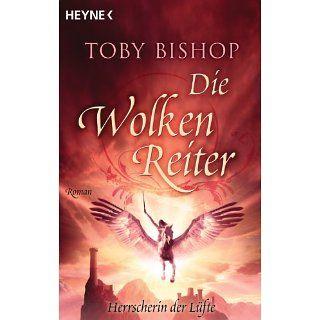 Die Wolkenreiter   Herrscherin der Lüfte Roman eBook Toby Bishop