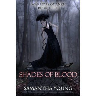 Shades of Blood (Warriors of Ankh #3) eBook: Samantha Young: