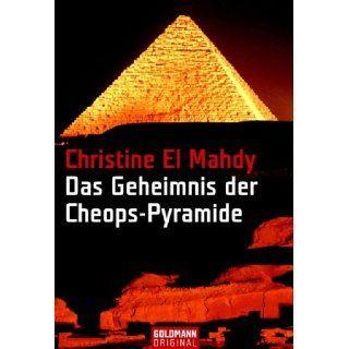 Das Geheimnis der Cheops Pyramide. Christine El Mahdy