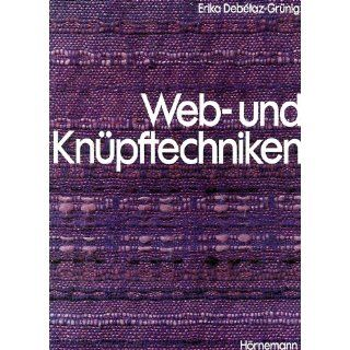 Web  und Knüpftechniken Erika Debetaz Grünig Bücher