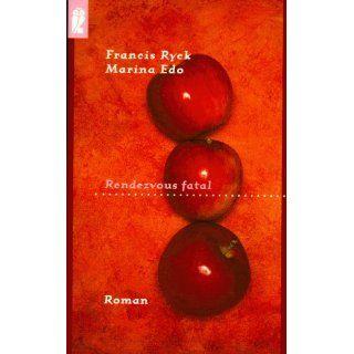Rendezvous fatal.: Francis Ryck, Marina Edo: Bücher