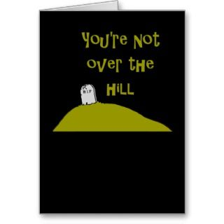 Funny Over the Hill Birthday Card cards by yourmamagreetings