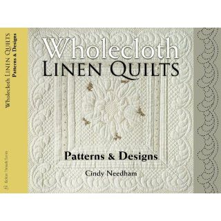 Wholecloth Linen Quilts: Patterns & Designs (Golden Threads):