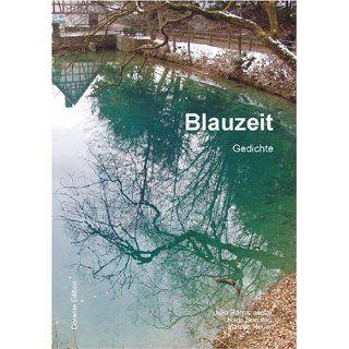 Blauzeit Gedichte Julia Romazanova, Hans Sonntag, Marcus