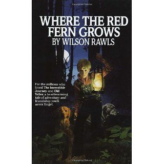 Where the Red Fern Grows The Story of Two Dogs and a Boy (A Bantam