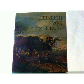 Heinrich von Zuegel   Leben Schaffen Werk  : Eugen Diem