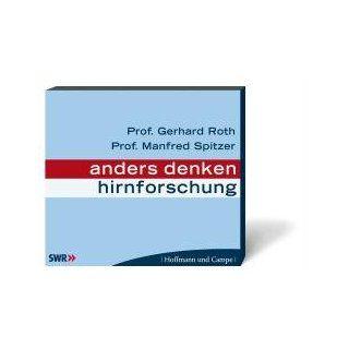 Anders denken. Hirnforschung, 1 Audio CD Prof. Dr. Gerhard