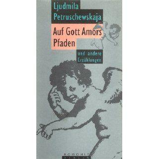 Auf Gott Amors Pfaden und andere Erzählungen Ljudmila