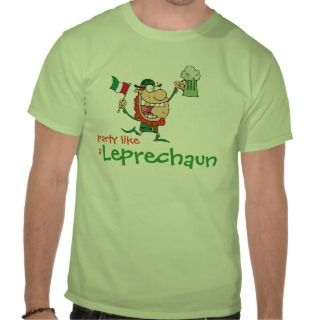 Party like a Leprechaun Funny St. Patricks Day Shirts