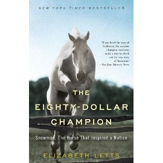 The Eighty Dollar Champion: Snowman, The Horse That Inspired a Nation