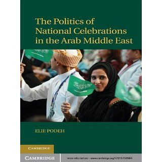 The Politics of National Celebrations in the Arab Middle East eBook