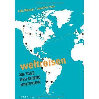 Weltreisen 365 Tage der Sonne hinterher Jennifer Fizia